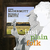 John McDermott (Scotland)/Michael Peter Smith: Just Plain Folk
