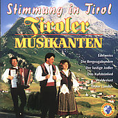 Die Tiroler Blasmusikanten: Stimmung In Tirol