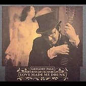 Gregory Page (Rugburns): Love Made Me Drunk [Digipak]