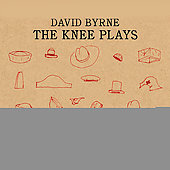 David Byrne: The Knee Plays