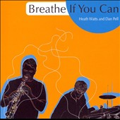 Heath Watts: Breathe If You Can