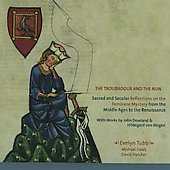 The Troubador & the Nun - Hildegard von Bingen, Dowland, etc / Tubb, et al