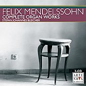 Mendelssohn: Complete Organ Works / Stefan Johannes Bleicher