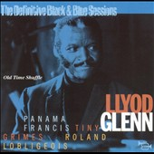 Lloyd Glenn: The Old Time Shuffle: Definitive Black & Blue Sessions