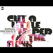 Raphael Wressnig: Cut a Little Deeper on the Funk