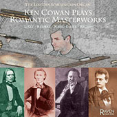 Ken Cowan plays Romantic Masterworks - Liszt, Karg-Elert, Reger, Reubke