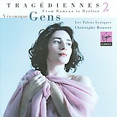 Trag&eacute;diennes Vol 2 - Opera Arias / Gens, Rousset, Les Talens Lyriques