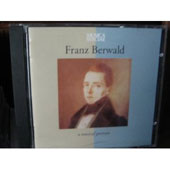 Franz Berwald: A Musical Portrait
