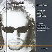 Roman Mints: Game Over: Works for Violin & Electronics