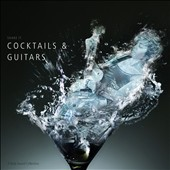Various Artists: A Tasty Sound Collection: Cocktails & Guitars