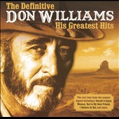 Don Williams: The Definitive Don Williams: His Greatest Hits