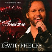 David Phelps (Gospel): Christmas with David Phelps