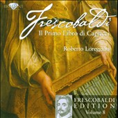 Frescobaldi: Il Primo Libro di Capricci / Loreggian, organ