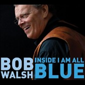 Bob Walsh: Inside I Am All Blue [Digipak] *