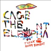 Cage the Elephant: Thank You Happy Birthday [Digipak]