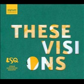 These Visions / Works for Sax Quartet