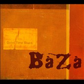 Baza: Good Time Blues
