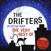 The Drifters (US): Up on the Roof: The Very Best Of
