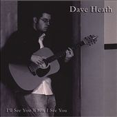 Dave Heath: I'll See You When I See You