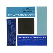 Stanley Turrentine: Up at Minton's, Vol. 1