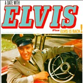 Elvis Presley: A Date with Elvis/Elvis Is Back!