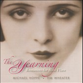 The Yearning: Romances for Alto Flute / Michael Hoppe, Tim Wheater