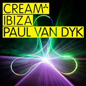 Paul van Dyk: Cream Ibiza [PA]