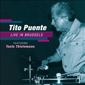 Tito Puente/Toots Thielemans: Live in Brussels