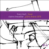 Franz Liszt Fever / Claire Chevalier, piano of 1876
