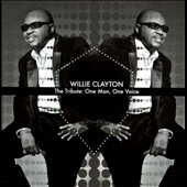 Willie Clayton: The Tribute: One Man, One Voice *