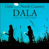 Dala: Girls From the North Country: Live In Concert [Digipak]