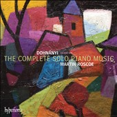 Erno Dohnányi: The Complete Solo Piano Music, Vol. 1 / Martin Roscoe