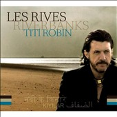 Titi Robin: Les Rives/River Banks [Digipak] *