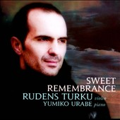Sweet Remembrance: works by Brahms, Kreisler, Ysaye, Massenet, Elgar et al. / Rudens Turku, violin; Yumiko Urabe, piano