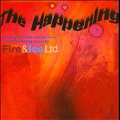 Fire & Ice Ltd.: The Happening [Reissue]