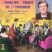 Songs We Forgot to Remember / John Aler, Grant Gershon