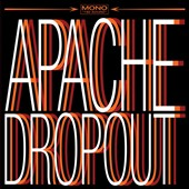 Apache Dropout (US): Apache Dropout [Family Vineyard Bonus Tracks] [Digipak]