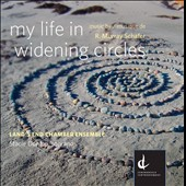 My Life in Widening Circles: Chamber music of R. Murray Schafer / Stacie Dunlop, soprano