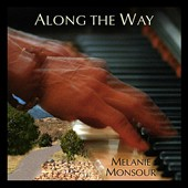 Melanie Monsour: Along the Way