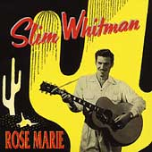 Slim Whitman: Rose Marie [Bear Family] [Box]