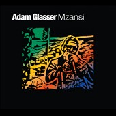 Adam Glasser: Mzansi [Digipak]