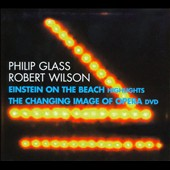 Philip Glass, Robert Wilson: Einstein on the Beach Highlights: The Changing Image of Opera / Michael Riesman, Philip Glass Ensemble [CD/DVD]