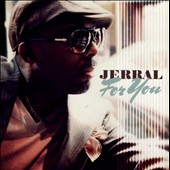 Jerral: For You