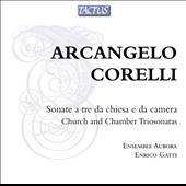 Arcangelo Corelli: Church and Chamber Trio Sonatas, Op. 1-4 / Ensemble Aurora. Enrico Gatti: baroque violin