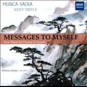 Messages to Myself: New Music for Chorus A Cappella / Michael Gilbertson, Zachary Patten, Daniel Brewbaker, Christina Thomas et al.