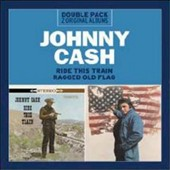 Johnny Cash: Ride This Train/Ragged Old Flag
