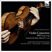 Bach: Violin Concertos, BWV 1041-1043; Concerto for 3 violins, BWV 1064R / Petra Mullejans, Gottfried von der Goltz, Anne Katharina Schreiber, violins