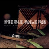 Various Artists: Mukunguni: New Recordings from Coast Province, Kenya [Digipak]