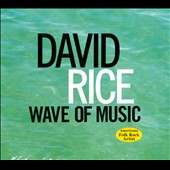 David Rice: Wave of Music [Digipak] *