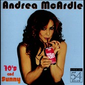 Andrea McArdle: 70's & Sunny: Live at 54 Below *